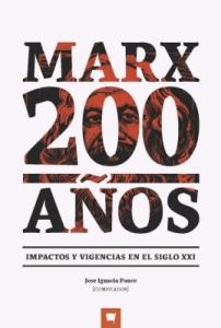 MARX 200 AÑOS. Impactos Y Vigencias En El Siglo XXI