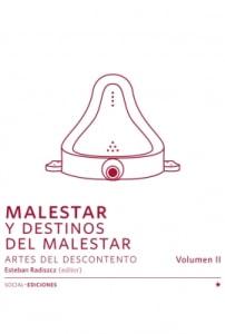 Malestar Y Destinos Del Malestar Artes Del Descontento Vol. 2