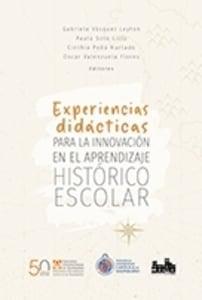Experiencias didácticas para la innovación en el aprendizaje Histórico Escolar