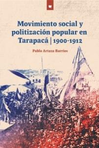 MOVIMIENTO SOCIAL Y POLITIZACIÓN POPULAR EN TARAPACÁ
