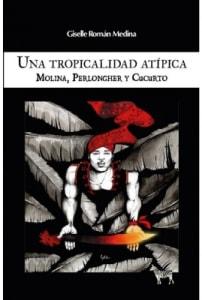 Una tropicalidad atípica. Molina, Perlongher, Cucurto