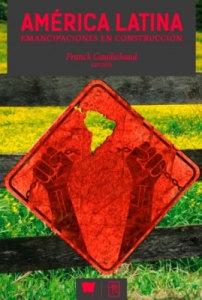 América Latina. Emancipaciones en construcción