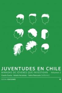 Juventudes En Chile Miradas De Jóvenes Que Investigan