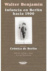 Infancia en Berlín hacia 1900 - Crónica de Berlín