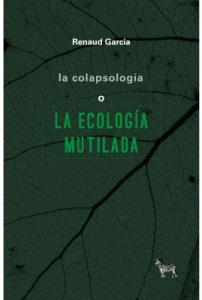 La colapsología o la ecología mutilada