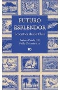 Futuro esplendor  Ecocrítica desde Chile
