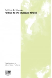 Estética del disenso. Políticas del arte en Jacques Rancière