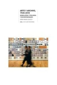 Arte y archivo, 1920-2010