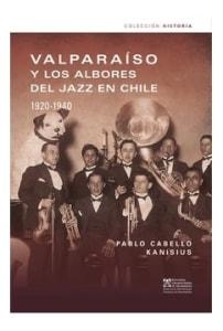 Valparaíso y los albores del jazz en Chile 1920-1940
