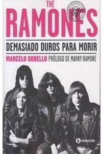 The Ramones. Demasiado duros para morir