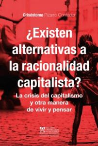 ¿Existen alternativas a la racionalidad capitalista? La crisis del capitalismo y otra manera de vivir y pensar