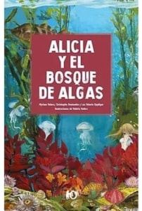 Alicia y el bosque de algas (tapa dura)
