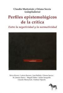 Perfiles epistemológicos de la crítica Entre la negatividad y la normatividad