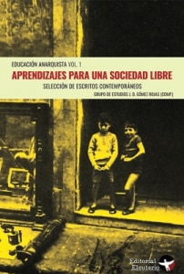 Aprendizajes para una sociedad libre. Educación anarquista vol. 1
