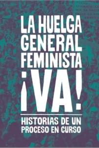 La Huelga General Feminista ¡VA! Historias de un proceso en curso
