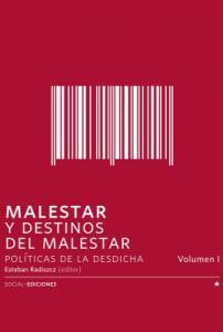 Malestar Y Destinos Del Malestar Políticas De La Desdicha Vol. 1