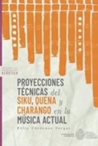 Proyecciones Técnicas del Siku, Quena y Charango en la música actual.
