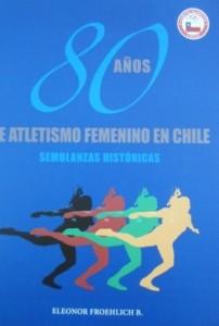 80 años de atletismo femenino en Chile