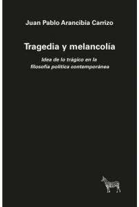 Tragedia y melancolía.
