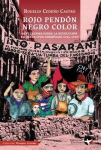 ROJO PENDÓN, NEGRO COLORReflexiones sobre la revolución y guerra civil españolas