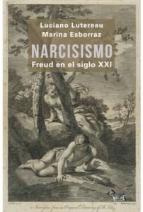 Narcisismo. Freud en el siglo XXI