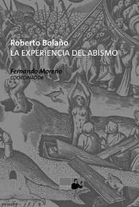 Roberto Bolaño. La experiencia del abismo