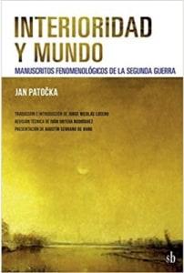 Interioridad y mundo: Manuscritos fenomenológicos de la Segunda Guerra