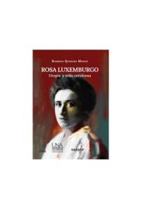 ROSA LUXEMBURGOUtopía y vida cotidiana