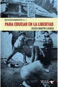 Educación anarquista Vol. 2PARA EDUCAR EN LA LIBERTAD
