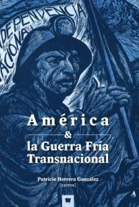 AMÉRICA Y LA GUERRA FRÍA TRANSNACIONAL
