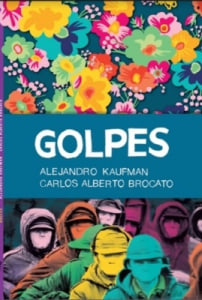 GOLPES. Malvinas, Democracia, Dictadura