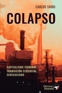 Colapso. Capitalismo terminal, transición ecosocial, ecofascismo