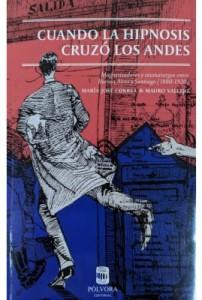 Cuando la hipnosis cruzó Los Andes: Magnetizadores y taumaturgos entre Buenos Aires y Santiago de Chile (1880-1920)