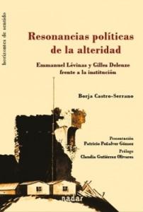 RESONANCIAS POLÍTICAS DE LA ALTERIDAD.Emmanuel Lévinas y Gilles Deleuze frente a la institución