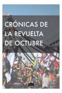 CRÓNICAS DE LA REVUELTA DE OCTUBRE
