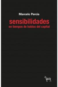 sensibilidades en tiempos de hablas del capital.