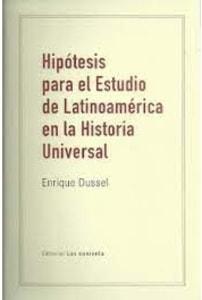 Hipótesis para el estudio de Latinoamérica en la Historia Universal