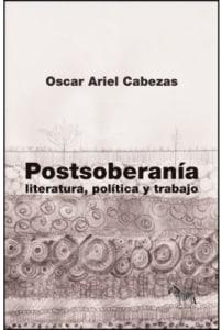 """POSTSOBERANÍA """" Literatura, Política Y Trabajo"""