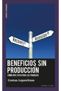 Beneficios sin produccion, como nos explotan las finanzas