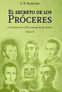 El Secreto De Los Proceres Tomo II. La Historia De Chile Contada Desde Adentro