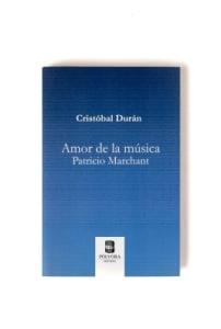 Amor de la música. Patricio Marchant.