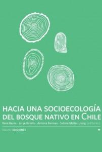 Hacia una socioecología del bosque nativo en Chile
