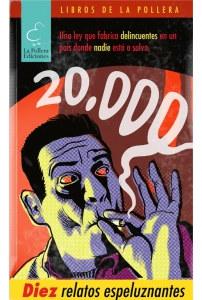 20.000: Diez relatos espeluznantes. Primer concurso literario sobre la ilegalidad de la marihuana en Chile.