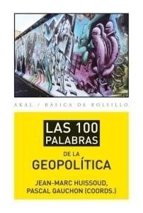 Las 100 palabras de la geopolítica