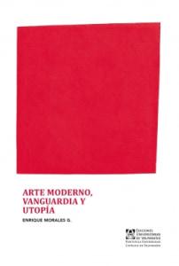 Arte moderno, vanguardia y utopía
