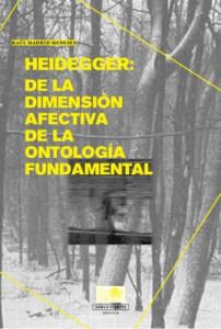 Heidegger: De la dimensión afectiva  de la ontología fundamental