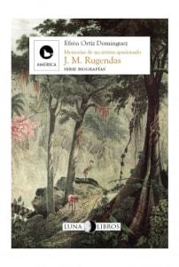 Memorias De Un Artista Apasionado J. M. Rugendas