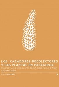 Los Cazadores-Recolectores Y Las Plantas En Patagonia
