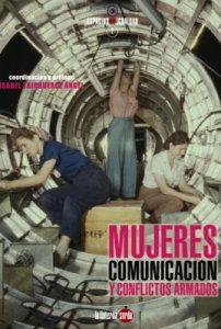 Mujeres, comunicación y conflictos armados