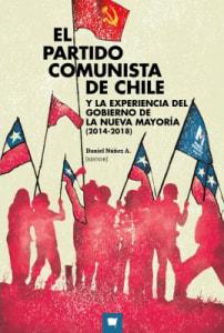 EL PARTIDO COMUNISTA EN CHILE Y LA EXPERIENCIA DE GOBIERNO DE LA NUEVA MAYORÍA